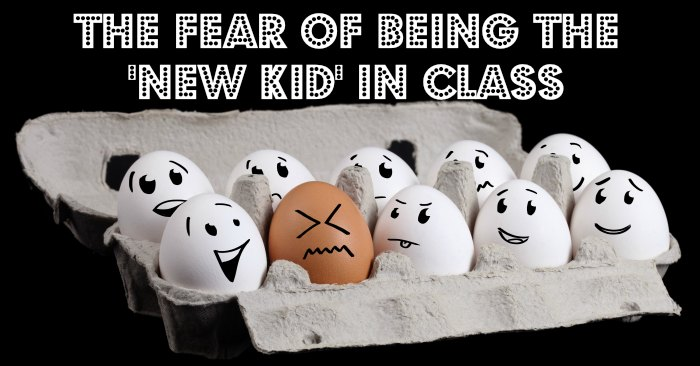 Fear of being the new kid in class