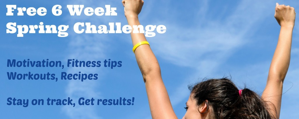6 week spring challenge - get results - join us now