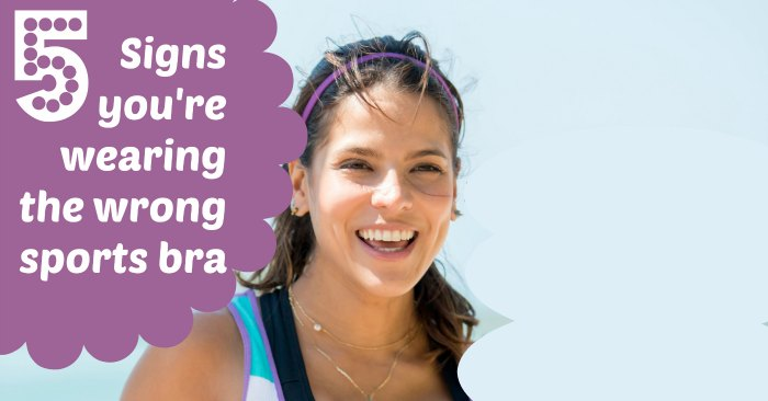 Signs you are wearing the wrong sports bra