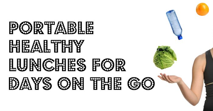 Portable healthy lunches: recipes for meals on-the-go
