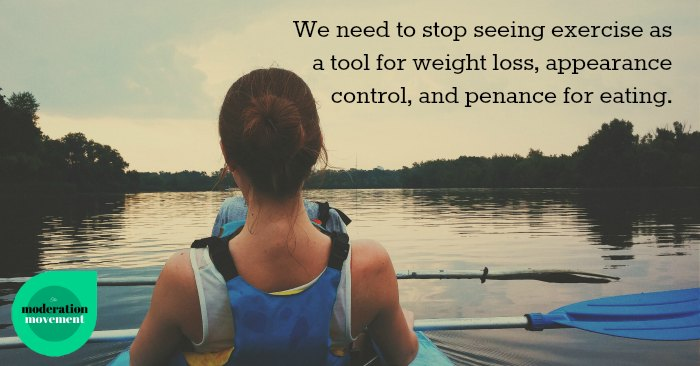 Stop seeing exercise as a tool for weight loss