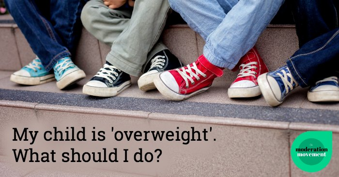 My child is 'overweight'. What should I do?