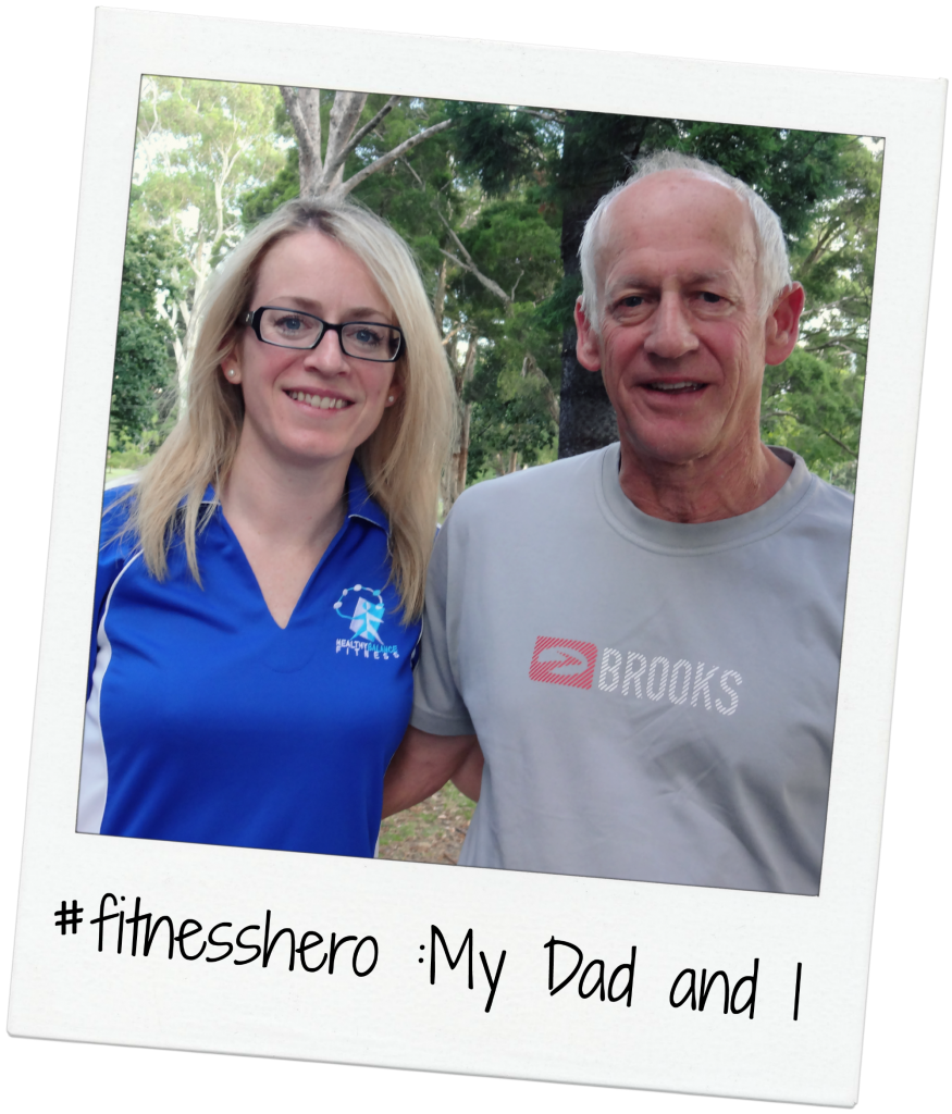 Who's your fitness hero? My dad and I