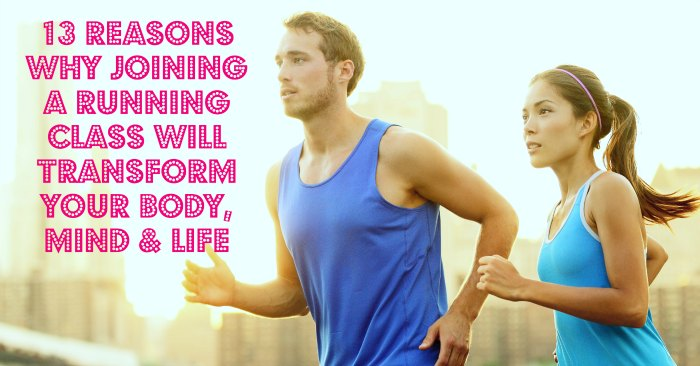 13 Reasons Why Joining a Running Class Will Transform Your Body, Mind & Life