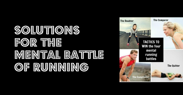 Solutions for the mental battle of running