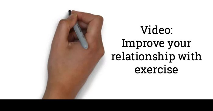 Improve your relationship with exercise